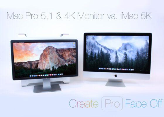 iMac 5K Retina vs Mac Pro 5,1 4K