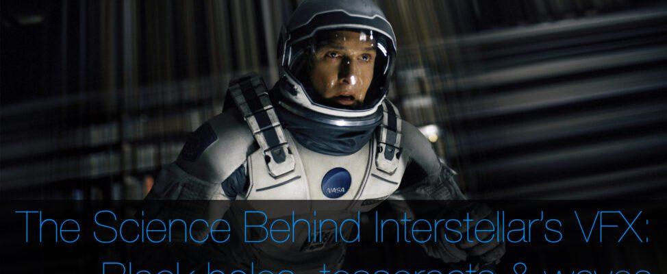 Interstellar VFX science explained