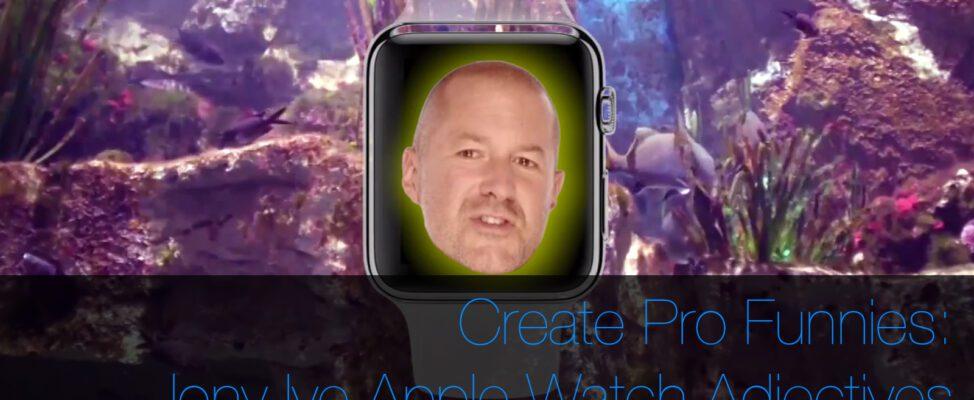 funny jony ive apple watch video