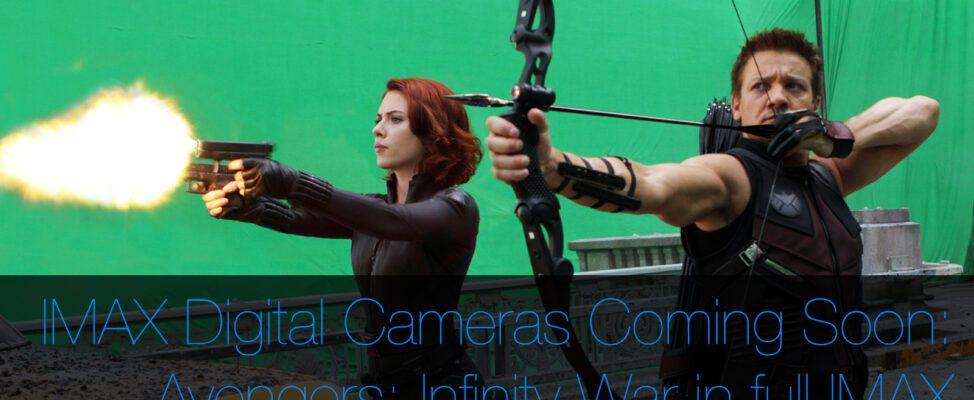 The Avengers Infinity War filmed in full imax using new 6k digital cameras