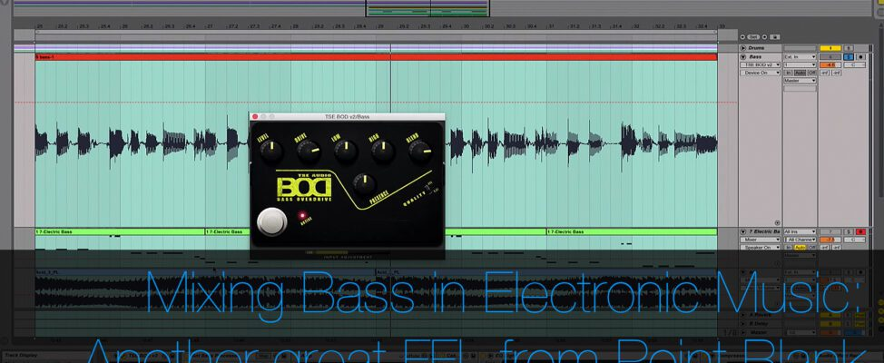 Mixing Electric Bass in Electronic Music another great FFL from Point Blank