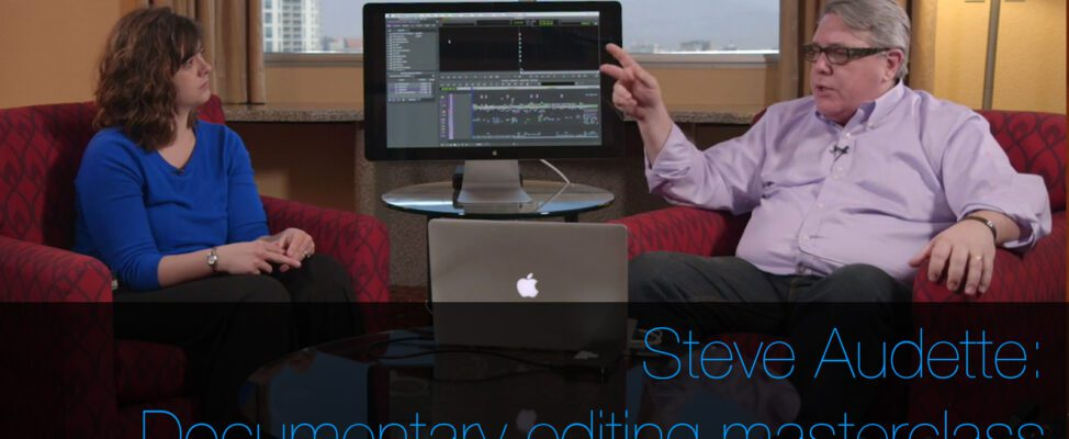 Steve Audette talks about documentary editing