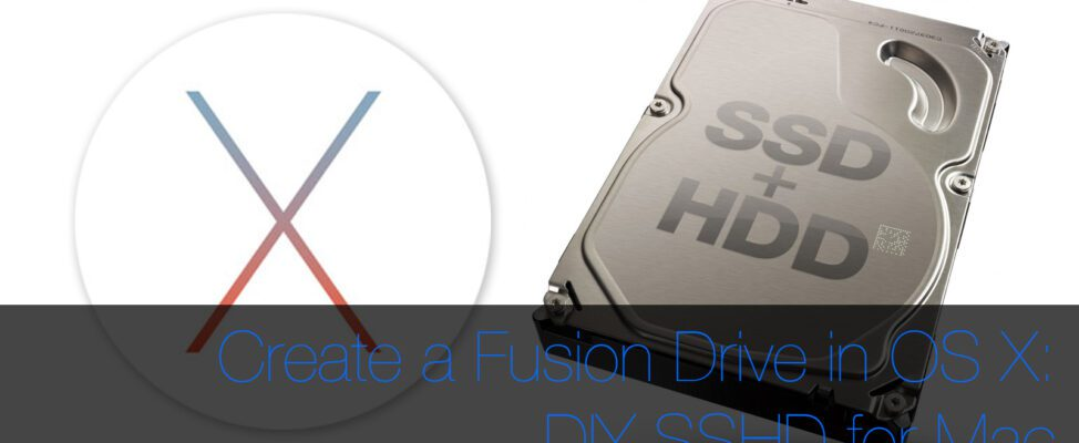 How to Create a Fusion Drive in OS X