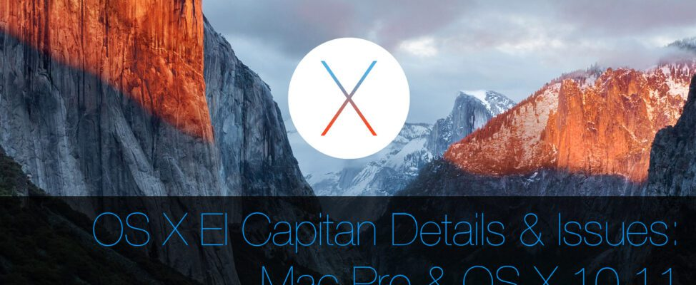 OS X 10.11 El Capitan details & issues with Mac Pro