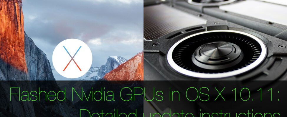 Updating to OS X 10 11 El Capitan with a flashed Nvidia GPU in a Mac Pro
