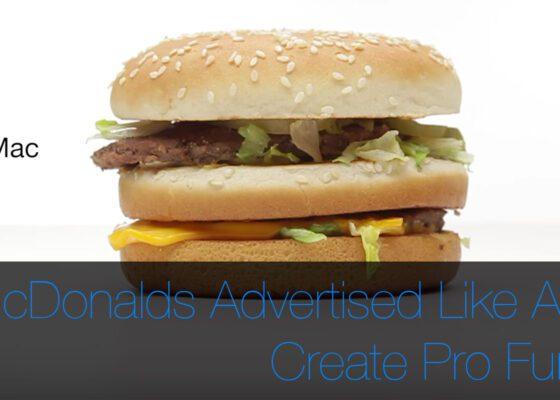 What if McDonalds advertised like Apple