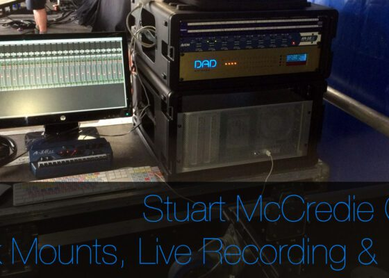 Stuart McCredie Interview, rack mounted mac pro, live sound recording and more