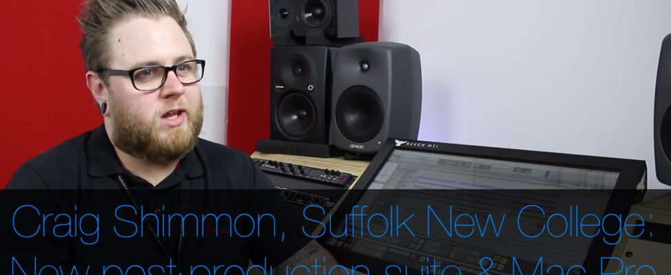 Craig Shimmon from Suffolk New College talks about the new audio post production suite & new custom Mac Pro to Create Pro