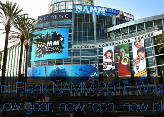 NAMM 2016 wrap up new gear new tech new plugins for pro audio