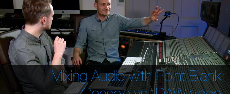 Mixing audio on a DAW or on a console Point Blank
