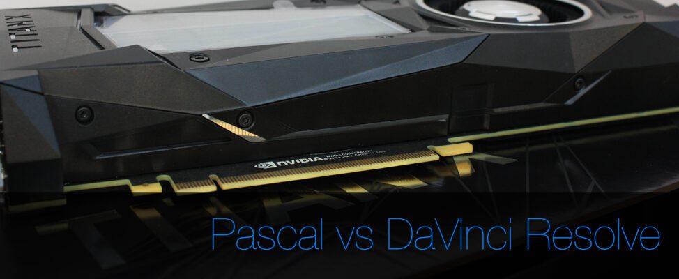 Pascal Vs DaVinci Resolve